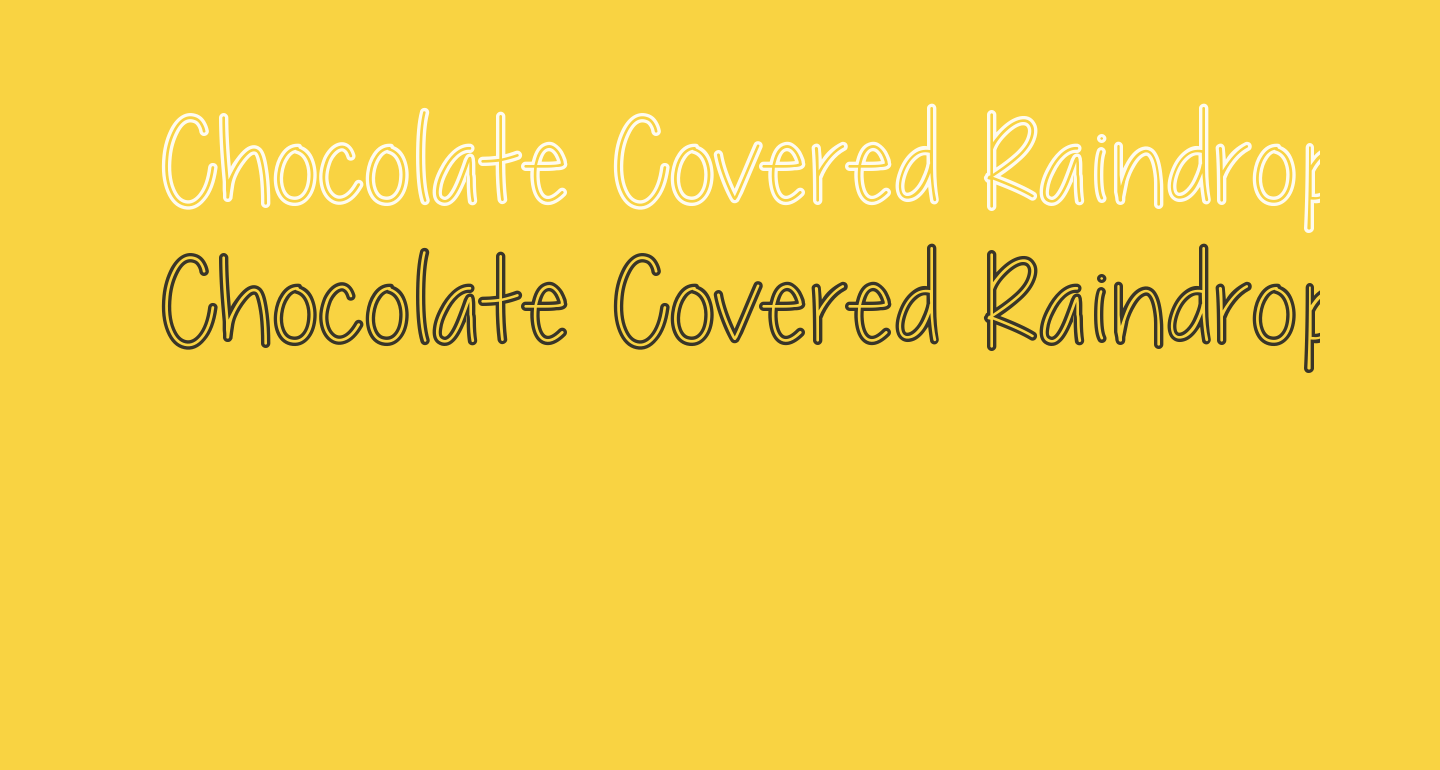 Chocolate Covered Raindrops Hollow