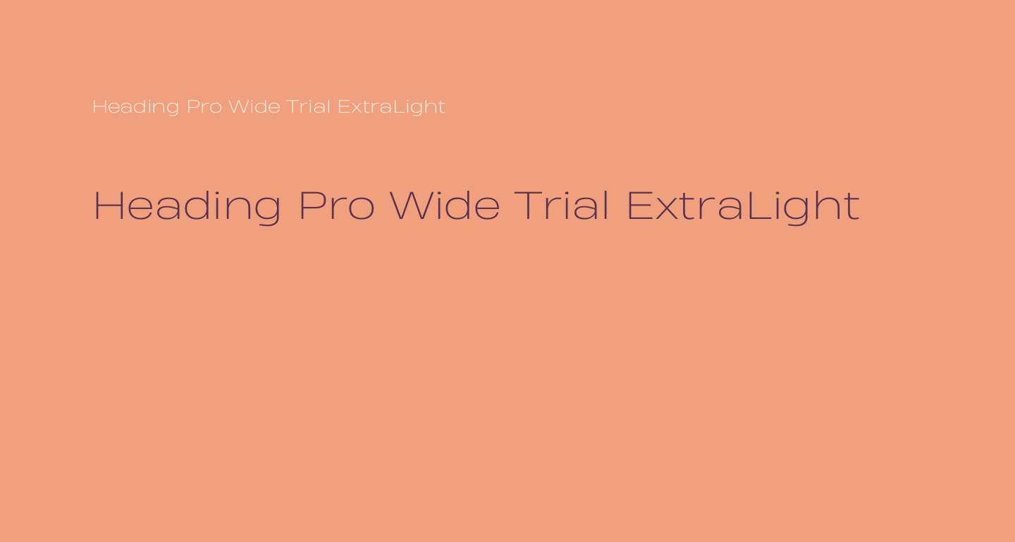 Heading Pro Wide Trial ExtraLight
