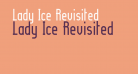 Lady Ice Revisited