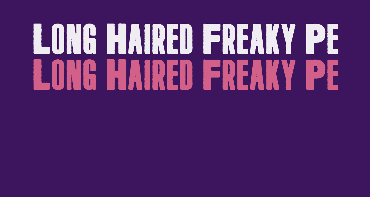 Long Haired Freaky People