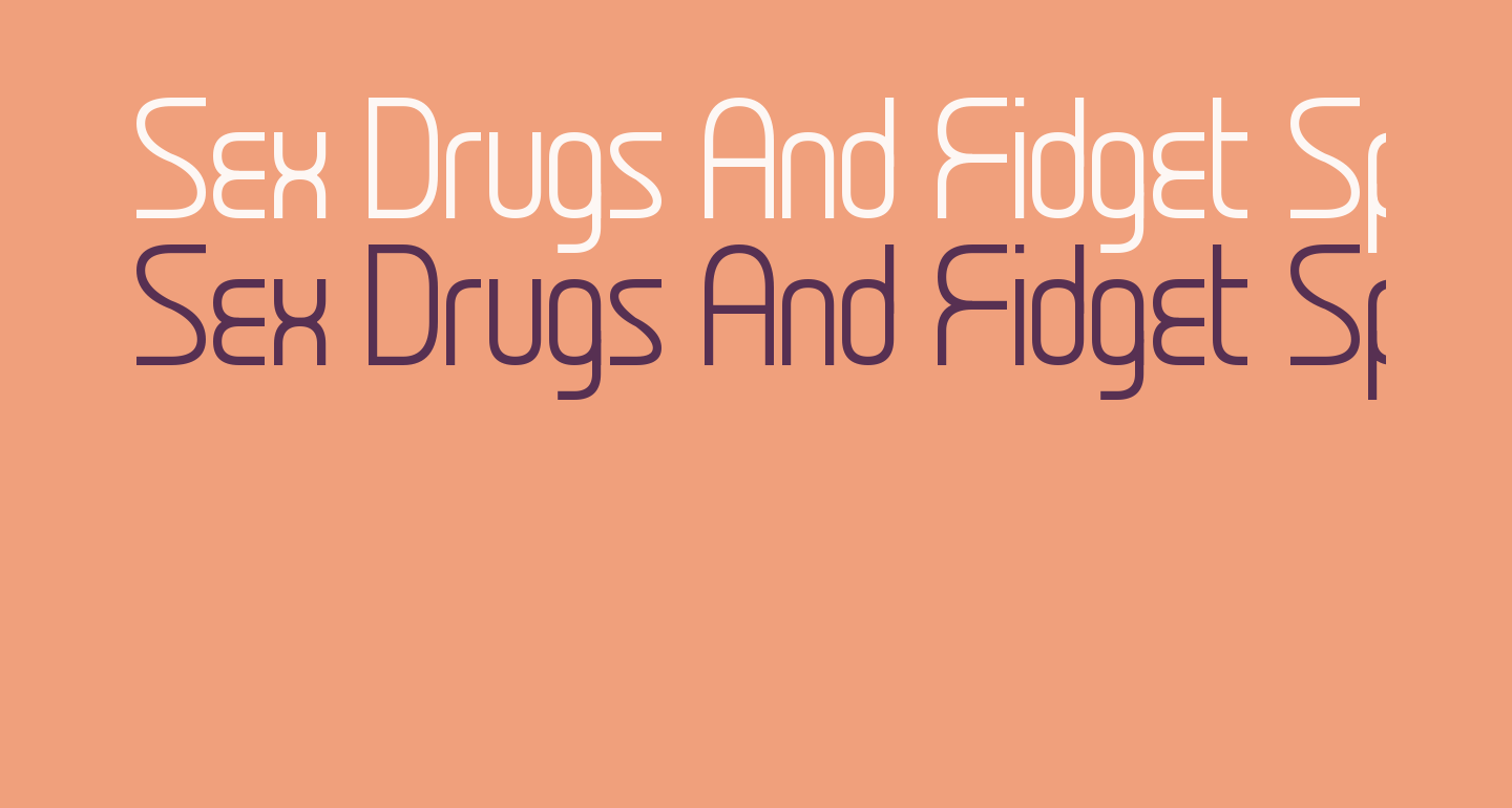 Sex Drugs And Fidget Spinners