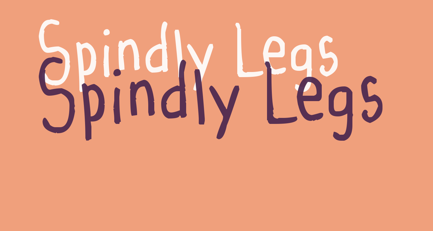 Spindly Legs