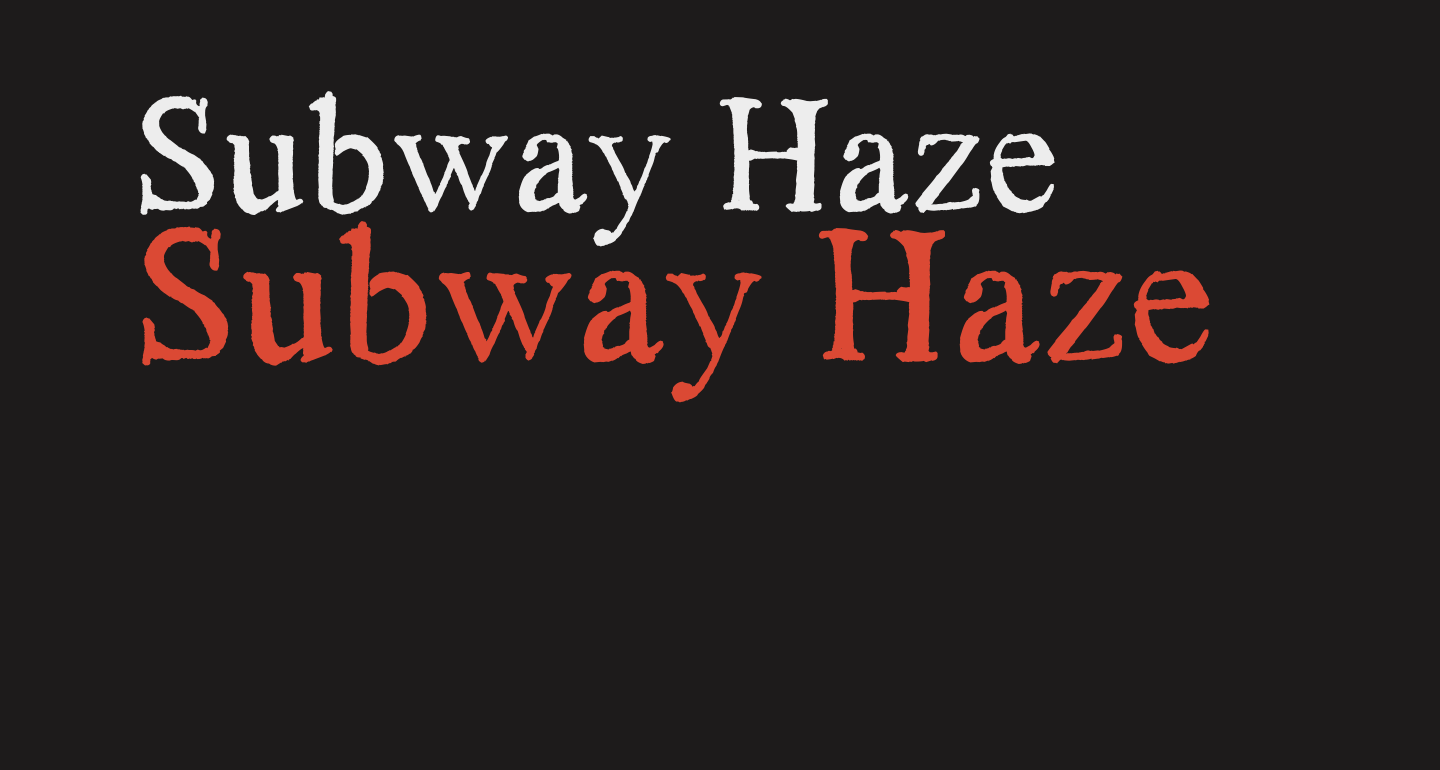 Subway Haze
