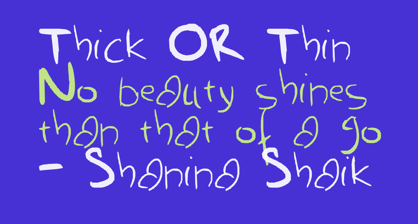 Thick OR Thin