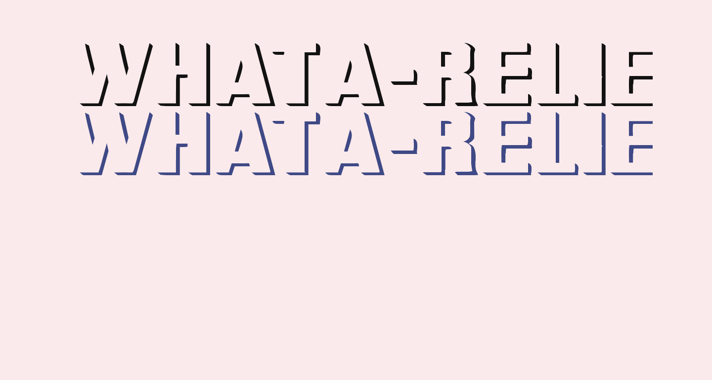 WhatA-Relief Wd