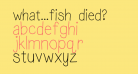 what...fish died?