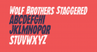 Wolf Brothers Staggered Italic