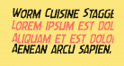 Worm Cuisine Staggered Italic